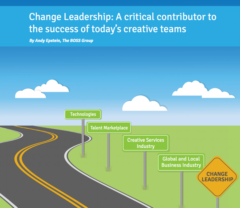 Change Leadership: A critical contributor to the success of today's creative teams