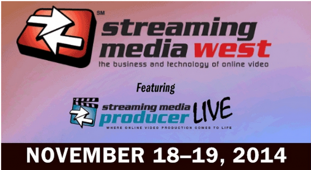 Streaming Media West 2014