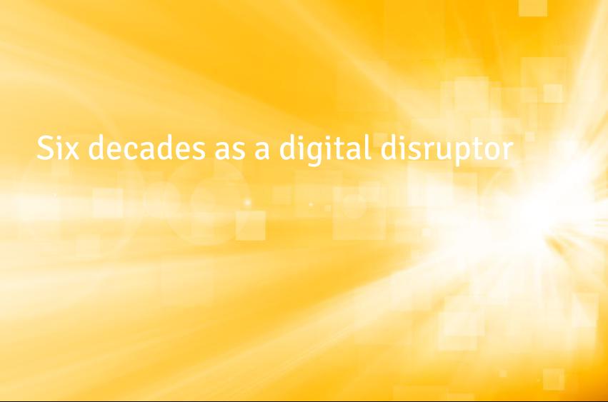 Six decades as a digital disruptor