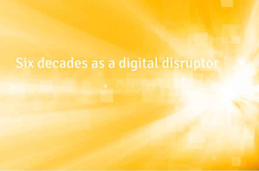 Six decades as a digital disruptor