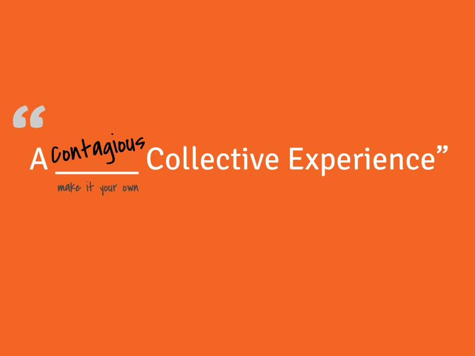 A Contagious Collective Experience