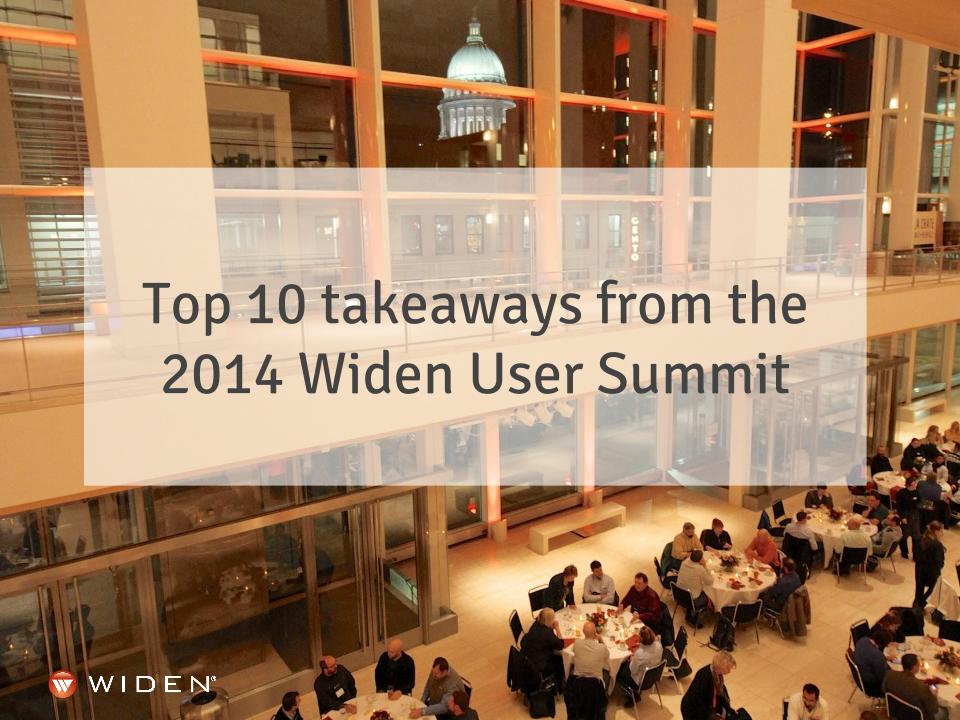 Top 10 takeaways from the 2014 Widen User Summit