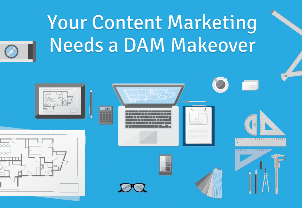 Your Content Marketing Needs a DAM Makeover