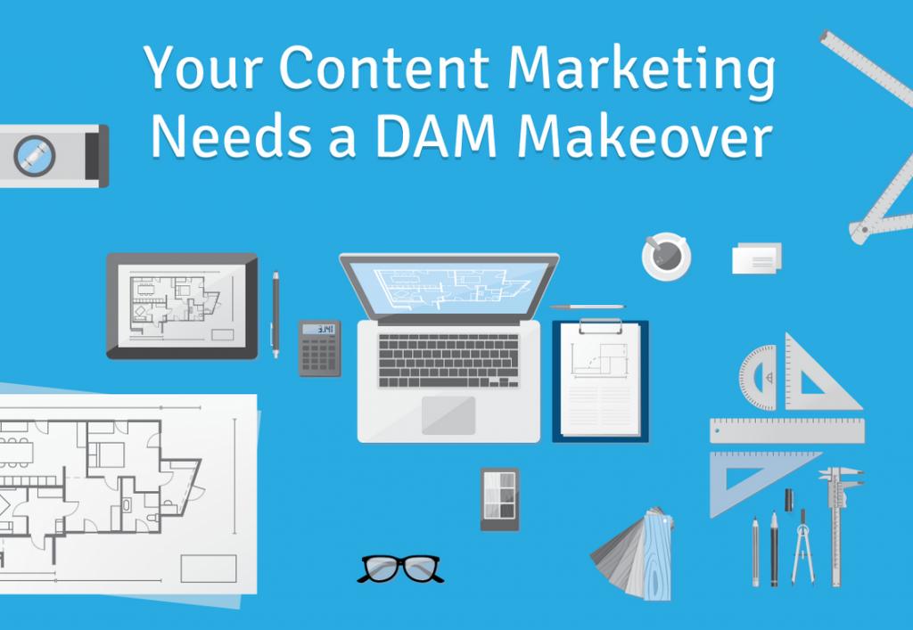 Your Content Marketing Needs a DAM Makeover