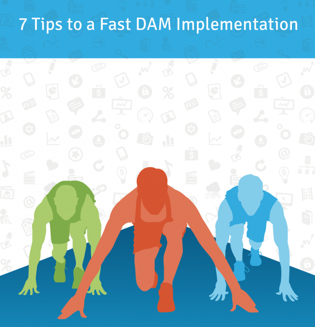 7 Tips to a Fast DAM Implementation