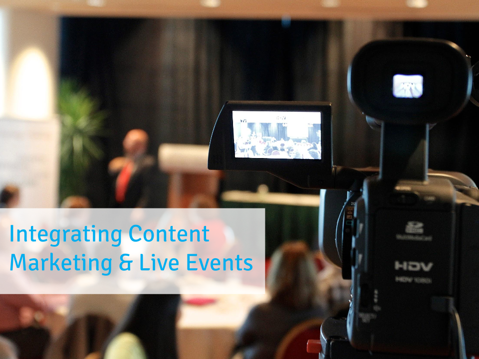 Integrating Content Marketing & Live Events