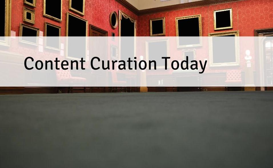 Content Curation Today