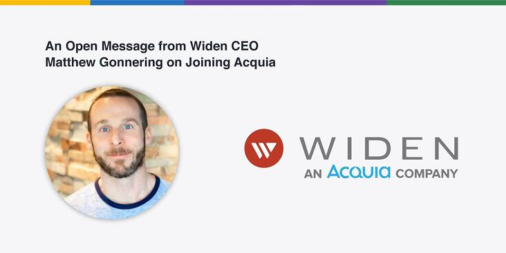 An open message from Widen CEO Matthew Gonnering on joining Acquia