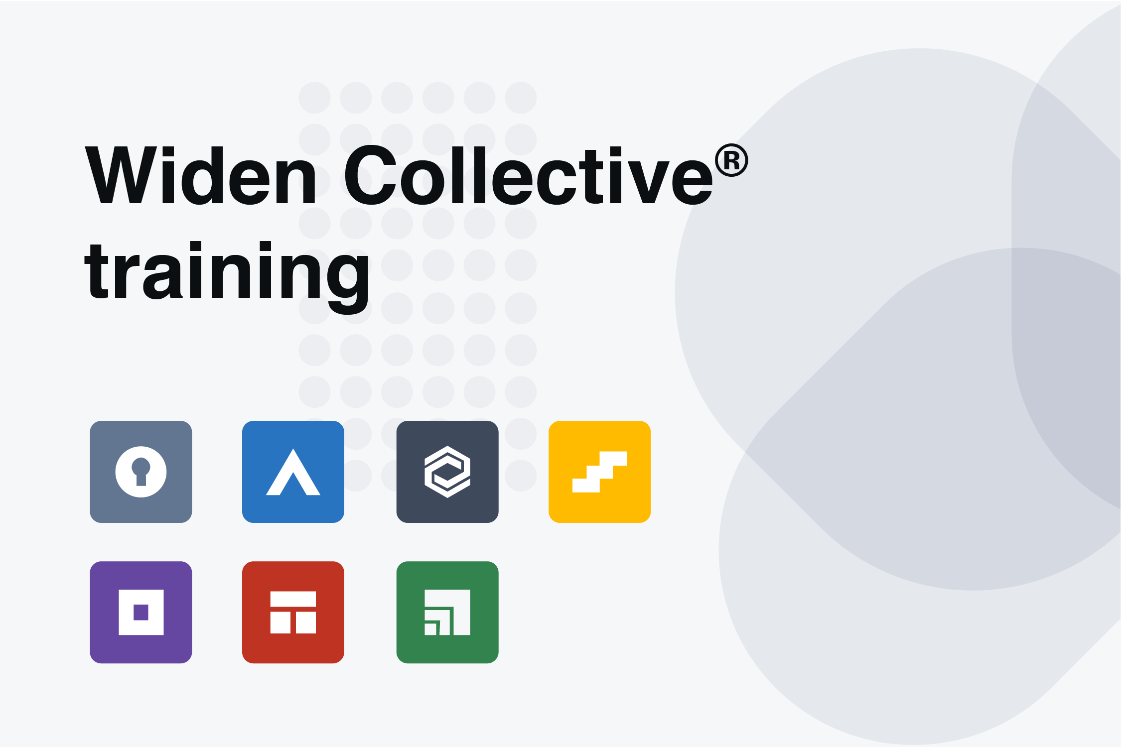 Learn more with a range of training options for the Widen Collective.