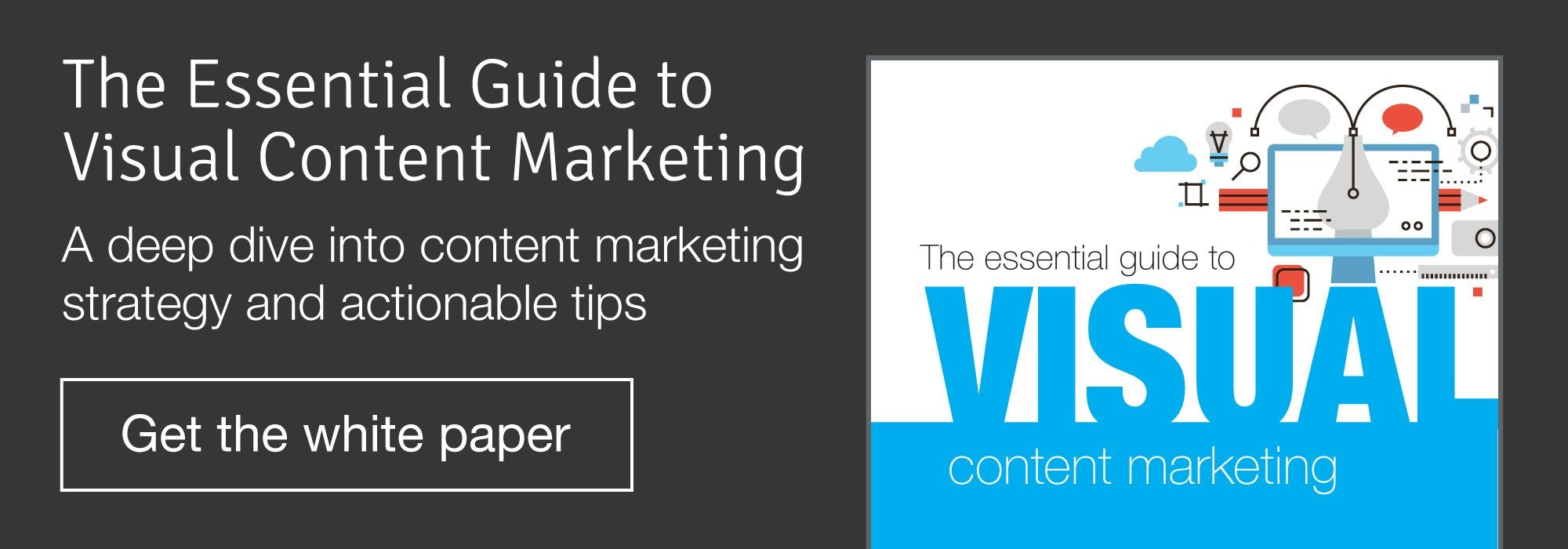 essential guide to visual content marketing