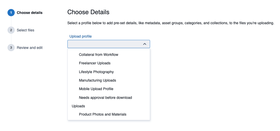 Select an upload profile on the Choose Details page.